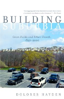 Building Suburbia By Hayden, Dolores